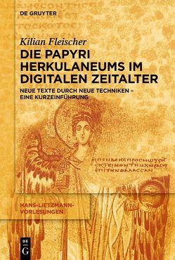 Die Papyri Herkulaneums im Digitalen Zeitalter von Fleischer,  Kilian