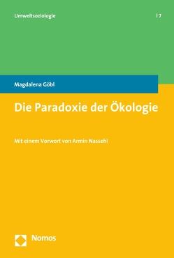 Die Paradoxie der Ökologie von Göbl,  Magdalena
