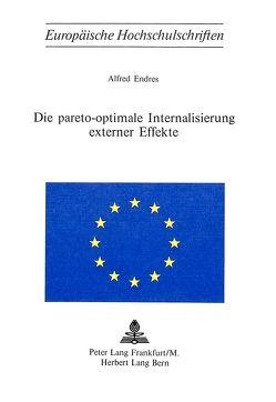Die Pareto-Optimale Internalisierung externer Effekte von Endres,  Alfred