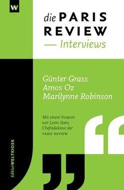 Die PARIS REVIEW INTERVIEWS von Steffes,  Alexandra, Stein,  Lorin
