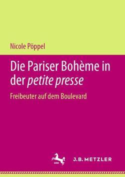 Die Pariser Bohème in der petite presse von Pöppel,  Nicole