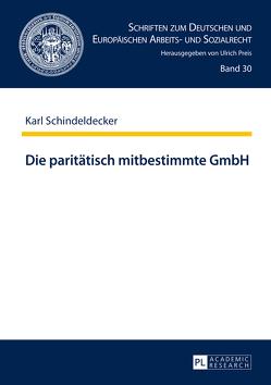 Die paritätisch mitbestimmte GmbH von Schindeldecker,  Karl