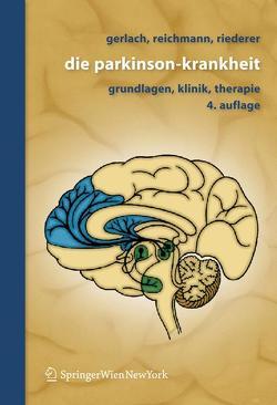 Die Parkinson-Krankheit von Dietmaier,  Otto, Gerlach,  Manfred, Götz,  Wolfgang, Laux,  Gerd, Reichmann,  Heinz, Riederer,  Peter, Storch,  Alexander