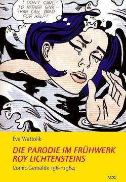 Die Parodie im Frühwerk Roy Lichtensteins von Wattolik,  Eva