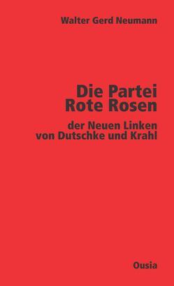 Die Partei Rote Rosen von Neumann,  Walter Gerd