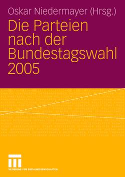 Die Parteien nach der Bundestagswahl 2005 von Niedermayer,  Oskar