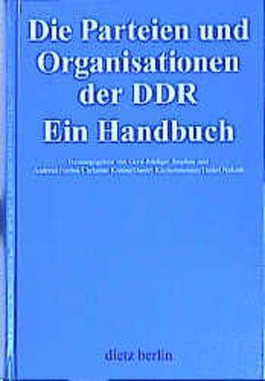 Die Parteien und Organisationen in der DDR von Herbst,  Andreas, Krauss,  Christine, Küchenmeister,  Daniel, Nakath,  Detlef, Stephan,  Gerd-Rüdiger
