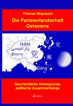 Die Parteienlandschaft Ostasiens von Weyrauch,  Thomas