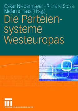 Die Parteiensysteme Westeuropas von Haas,  Melanie, Niedermayer,  Oskar, Stöss,  Richard