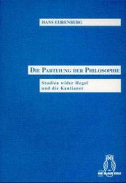 Die Parteiung der Philosophie von Ehrenberg,  Hans, Gärtner,  Wulfried, Gormann-Thelen,  Michael, Hohmann,  Werner L