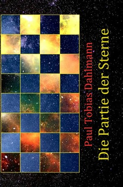Die Partie der Sterne von Dahlmann,  Paul Tobias