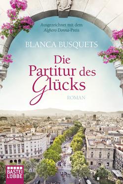 Die Partitur des Glücks von Bachhausen,  Ursula, Busquets,  Blanca