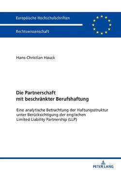 Die Partnerschaft mit beschränkter Berufshaftung von Hauck,  Hans-Christian