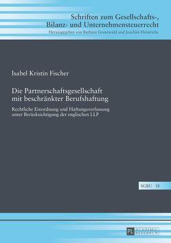 Die Partnerschaftsgesellschaft mit beschränkter Berufshaftung von Fischer,  Isabel Kristin