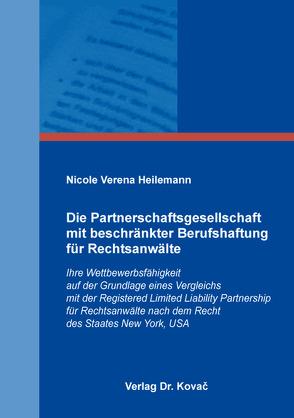 Die Partnerschaftsgesellschaft mit beschränkter Berufshaftung für Rechtsanwälte von Heilemann,  Nicole Verena
