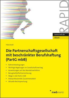 Die Partnerschaftsgesellschaft mit beschränkter Berufshaftung (PartGmbB) von Hölscheidt,  Norbert H.