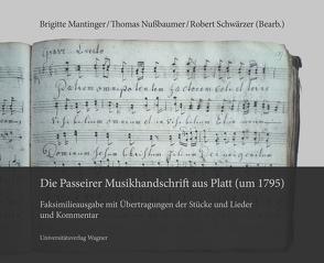 Die Passeirer Musikhandschrift aus Platt (um 1795) von Mantinger,  Brigitte, Nussbaumer,  Thomas, Schwärzer,  Robert