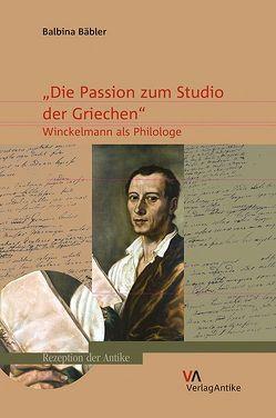 """""""Die Passion zum Studio der Griechen"""" von Bäbler,  Balbina"""