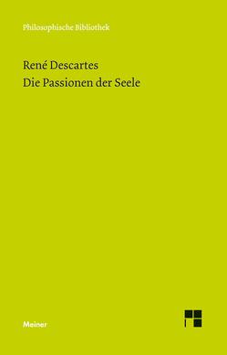Die Passionen der Seele von Descartes,  Rene, Wohlers,  Christian
