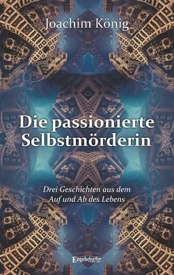 Die passionierte Selbstmörderin von König,  Joachim
