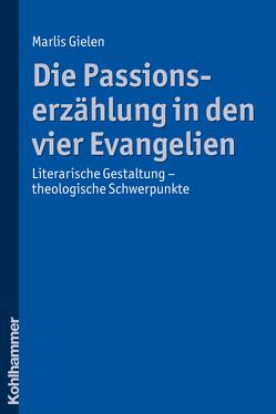 Die Passionserzählung in den vier Evangelien von Gielen,  Marlis