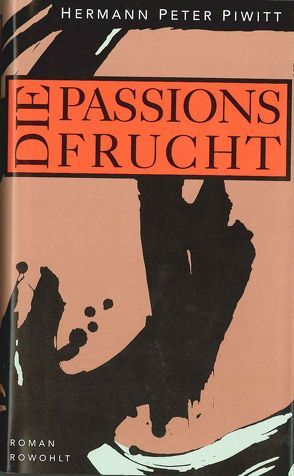 Die Passionsfrucht von Piwitt,  Hermann Peter