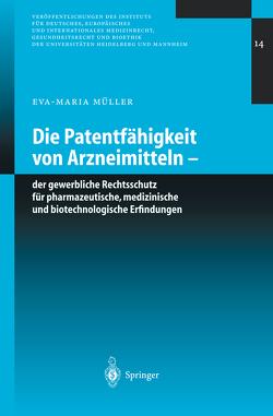 Die Patentfähigkeit von Arzneimitteln von Müller,  Eva-Maria