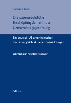 Die patentrechtliche Erschöpfungslehre in der Lizenzvertragsgestaltung von Klett,  Katharina