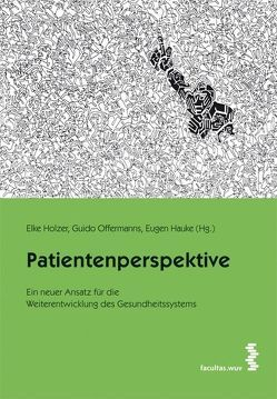 Die Patientenperspektive von Hauke,  Eugen, Holzer,  Elke, Offermanns,  Guido