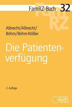 Die Patientenverfügung von Albrecht,  Andreas, Albrecht,  Elisabeth, Böhm,  Horst, Böhm-Rößler,  Ulrike