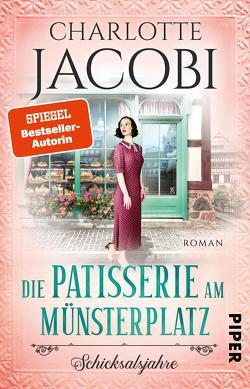 Die Patisserie am Münsterplatz – Schicksalsjahre von Jacobi,  Charlotte