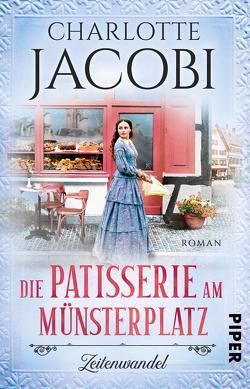 Die Patisserie am Münsterplatz – Zeitenwandel von Jacobi,  Charlotte