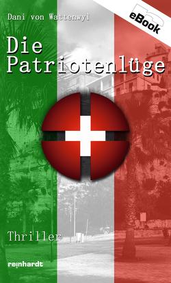 Die Patriotenlüge von von Wattenwyl,  Dani