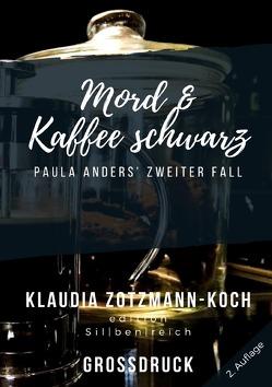 Die Paula Anders Reihe / Mord & Kaffee schwarz (Großdruck) von Zotzmann-Koch,  Klaudia