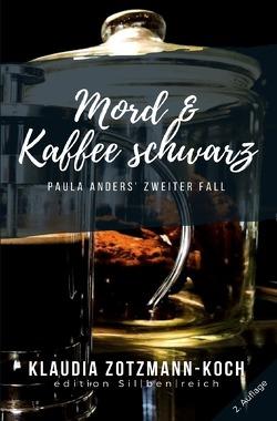 Die Paula Anders Reihe / Mord & Kaffee schwarz von Zotzmann-Koch,  Klaudia