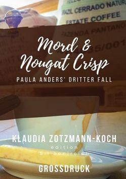 Die Paula Anders Reihe / Mord & Nougat Crisp (Großdruck) von Zotzmann-Koch,  Klaudia