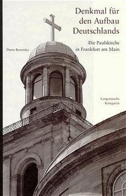 Die Paulskirche in Frankfurt am Main von Bartetzko,  Dieter, Lixenfeld,  Elmar