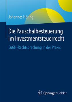 Die Pauschalbesteuerung im Investmentsteuerrecht von Höring,  Johannes