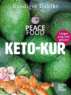 Die Peace Food Keto-Kur von Dahlke,  Ruediger
