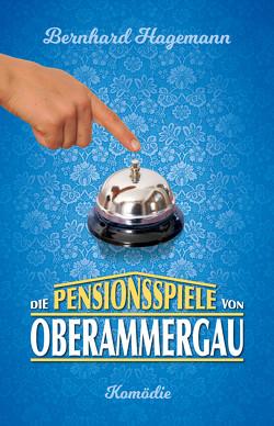 Die Pensionsspiele von Oberammergau von Hagemann,  Bernhard