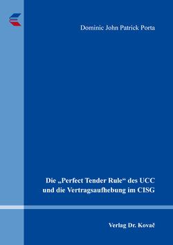 """Die """"Perfect Tender Rule"""" des UCC und die Vertragsaufhebung im CISG von Porta,  Dominic John Patrick"""