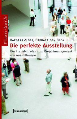 Die perfekte Ausstellung von Alder,  Barbara, den Brok,  Barbara
