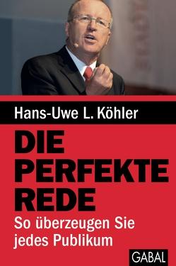 Die perfekte Rede von Köhler,  Hans-Uwe L.
