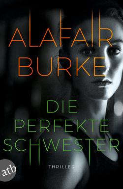 Die perfekte Schwester von Bielfeldt,  Kathrin, Burke,  Alafair