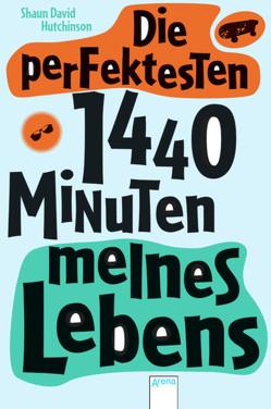 Die perfektesten 1440 Minuten meines Lebens von Dürr,  Karlheinz, Hutchinson,  Shaun David