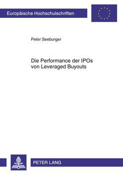 Die Performance der IPOs von Leveraged Buyouts von Seeburger,  Peter
