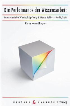 Die Performance der Wissensarbeit von Neundlinger,  Klaus