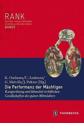 Die Performanz der Mächtigen von Andenna,  Cristina, Melville,  Gert, Oschema,  Klaus, Peltzer,  Jörg