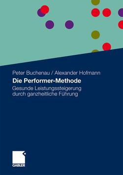 Die Performer-Methode von Buchenau,  Peter, Hofmann,  Alexander, Tönnies,  Godela