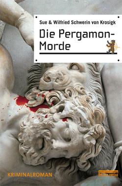 Die Pergamon-Morde von von Krosigk,  Sue Schwerin, von Krosigk,  Wilfried Schwerin
